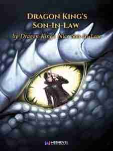 Зять Короля Драконов – DRAGON KING'S SON-IN-LAW