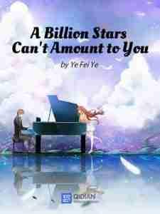 И миллиард звёзд с тобой не сравнится – A BILLION STARS CAN'T AMOUNT TO YOU